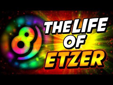 The Life of ETZER
