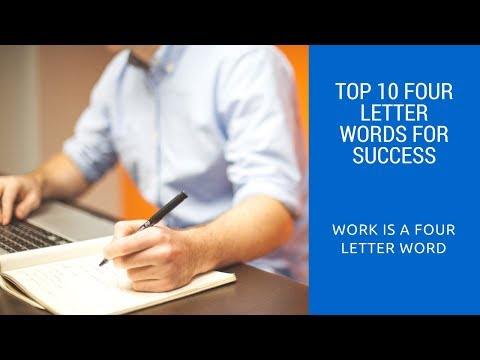 Top Ten 4 Letter Words For Success-Work Is A Four Letter Word