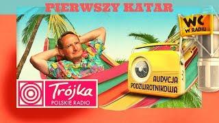 PIERWSZY KATAR -Cejrowski- Audycja Podzwrotnikowa 2019/10/05 Program III Polskiego Radia