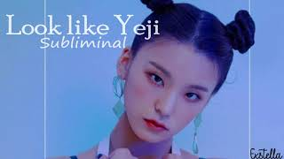 Look like Yeji from itzy (SUBLIMINAL) - REQUESTED!