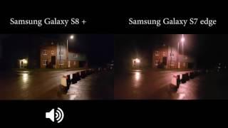 Samsung Galaxy S8 plus vs Galaxy S7 edge Video Camera low light test. 4K