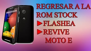 Instalar Rom Stock Desbrickear Revivir Moto E 1era Generación (Facil)