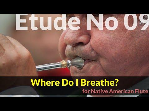 Native American Flute Etude No. 9 - Where Do I Breathe?