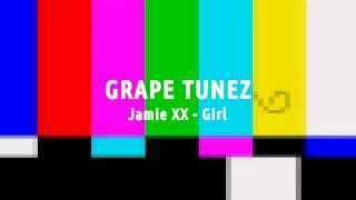 Jamie Xx - Girl Thumbnail