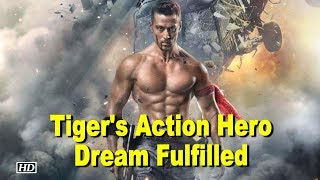 Tiger Shroff's Action Hero Dream Fulfilled