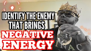 Identify The Enemy That Brings Negative Energy