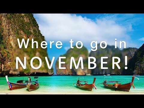 Where to travel in NOVEMBER  2017 🌎✈️ | Holiday Extras Travel Guides!