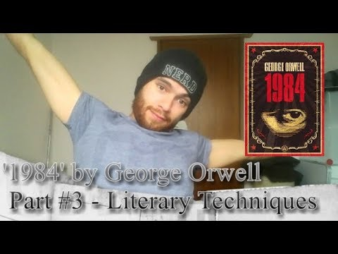 George Orwell's '1984' Part #3 -  Literary Devices