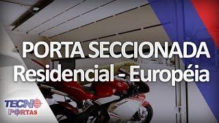 Portão Seccionado Residencial - Modelo Européia - Tecnoportas