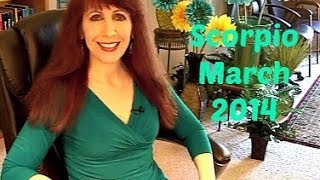 Scorpio March 2014 Astrology Horoscope