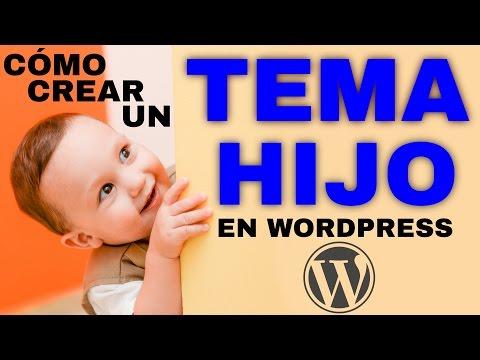 ✓✓✓Cómo crear un tema hijo en Wordpress - 2017 - Tutorial paso a paso