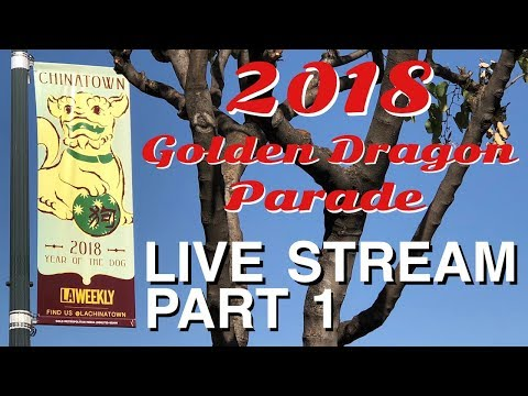 2018 Golden Dragon Parade - Downtown Los Angeles