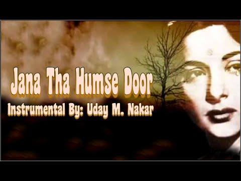 Download JANA THA HUMSE DOOR(INSTRUMENTAL) BY: UDAY M. NAKAR