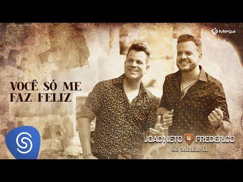 João Neto e Frederico - Você Só Me Faz Feliz (Clipe Oficial)