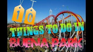 Top 10 Things To Do In Buena Park, California