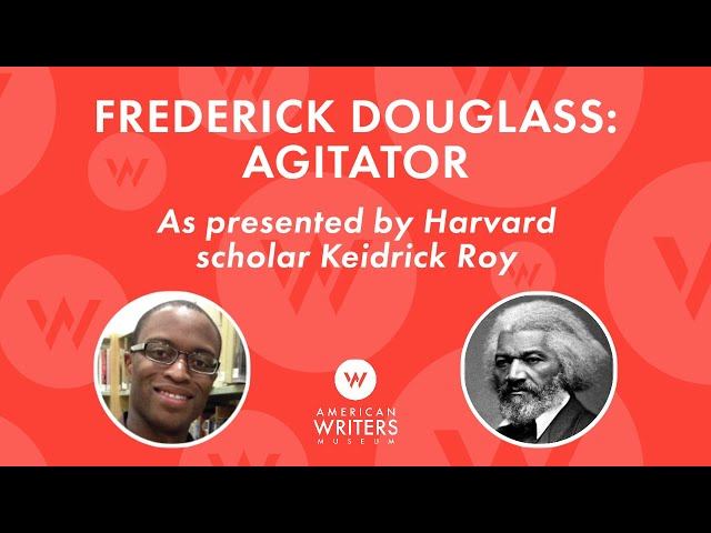 The Legacy of Frederick Douglass, with Harvard PhD candidate Keidrick Roy