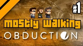 Mostly Walking Obduction P1