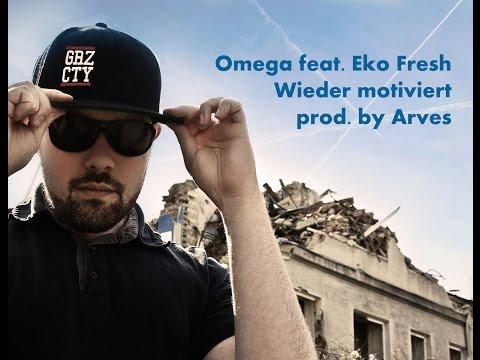 Omega feat. Eko Fresh - Wieder motiviert (prod. by Arves)