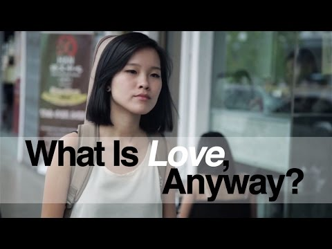 What Is Love, Anyway?