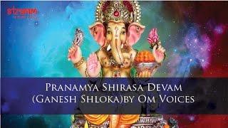 Pranamya Shirasa Devam(Ganesh Shloka) by Om Voices