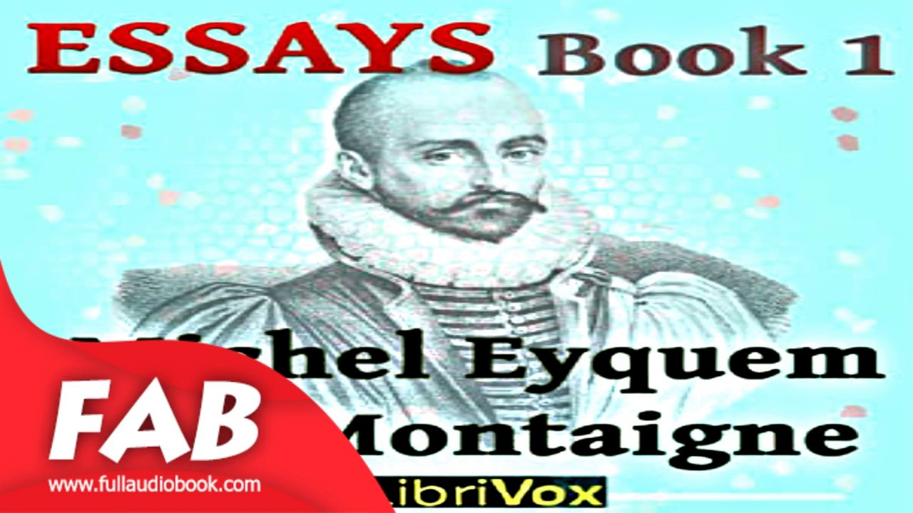 essays book part full audiobook by michel eyquem de essays book 1 part 1 2 full audiobook by michel eyquem de montaigne