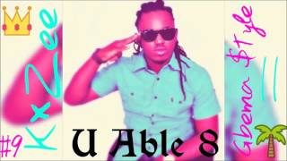 K×ZEE - U ABLE 8 (GBEMA MUSIC)