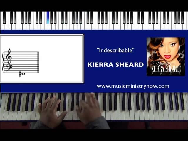 Kierra Sheard Indescribable Piano Tutorial Chords Chordify