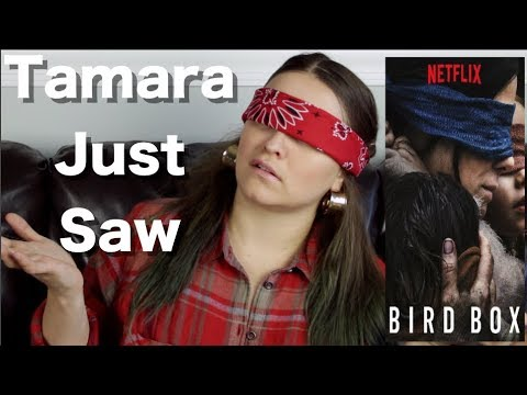 Bird Box - Tamara Just Saw