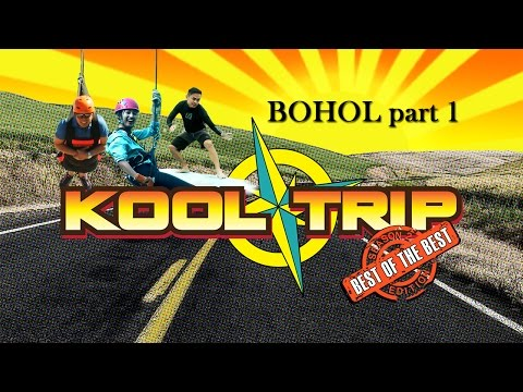 Kooltrip Best of the best Edition: Episode 1 BOHOL part 1