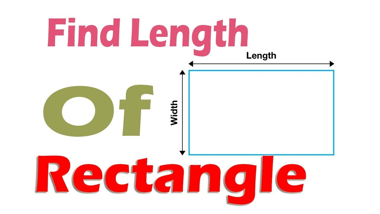 How To Calculate Length of Rectangle?