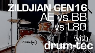 drum-tec presents: Zildjian Gen16 BB vs Gen16 AE vs L80 natural sound comparison