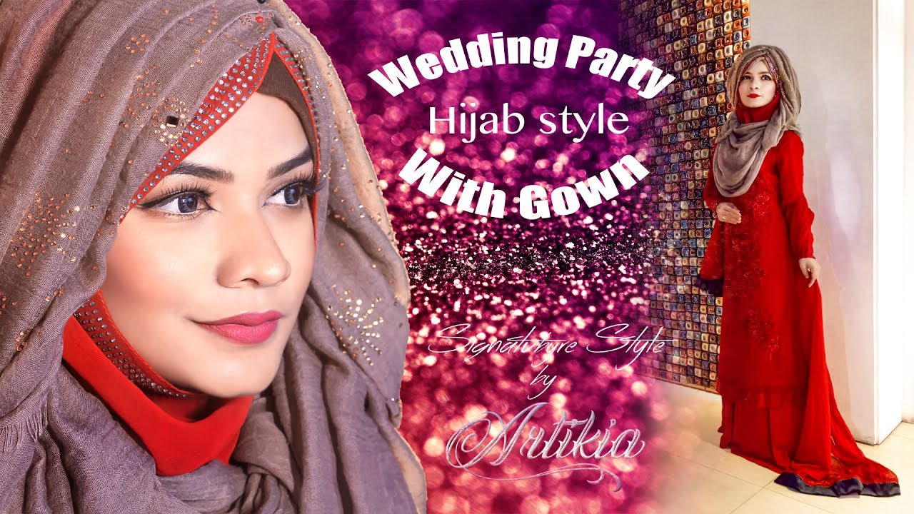 Wedding Party Hijab Style With Gown Hijab Tutorial