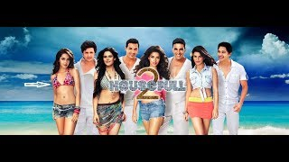 Housefull 2 2012 Full Movie | Akshay Kumar | Ritesh Deshmukh | Asin | John Abraham