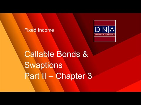 Callable Bonds & Swaptions - Chapter 3