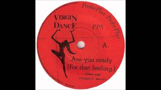 Are You Ready For That Feeling - The Virgin Dance