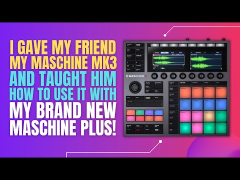 Maschine Plus | Teaching my friend how to use Maschine MK3/Plus
