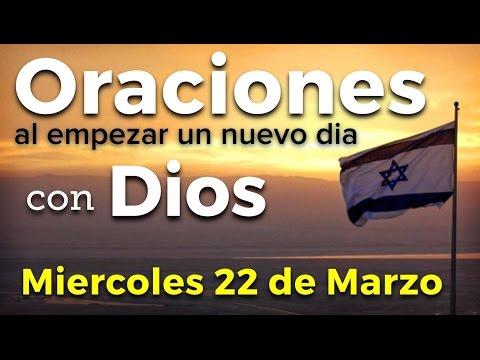 Oraciones al empezar un nuevo día con Dios   Miércoles 22 de Marzo