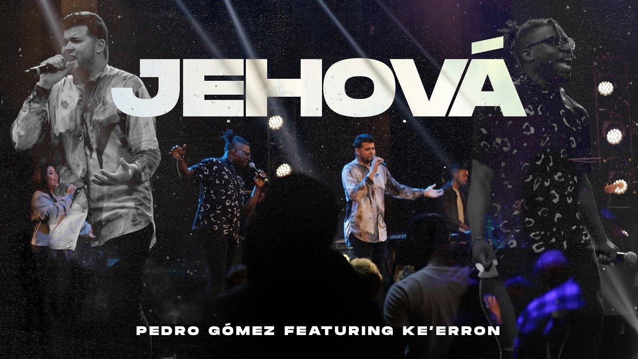 Download Jehová - Pedro Gómez Ft. Ke'Erron Sims  ( Video Oficial )
