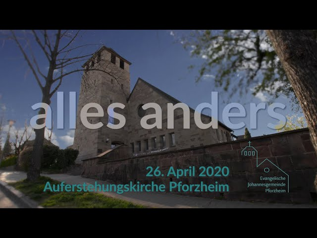 alles anders - 26. April 2020 Johannesgemeinde Pforzheim mit Pfarrerin Heike Springhart
