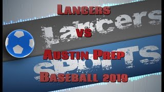 LHS Baseball vs Austin Prep