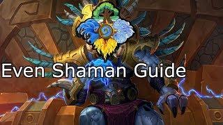 Even Shaman: Deck Guide