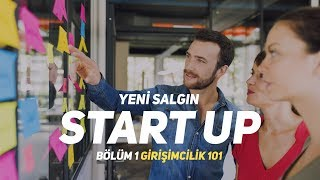 Yeni Salgın: Start-up  Bölüm 1: Girişimcilik 101