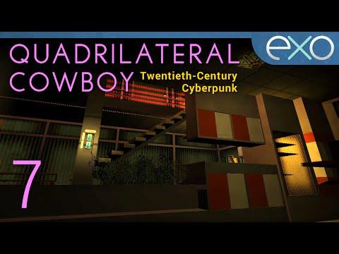 The Valencia Villa Job - 07 - Let's Play Quadrilateral Cowboy [BLIND] (PC Gameplay/Walkthrough)