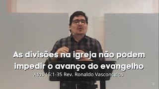 Sermão Dominical - 21.06.2020 - As divisões na igreja não podem impedir o avanço do evangelho