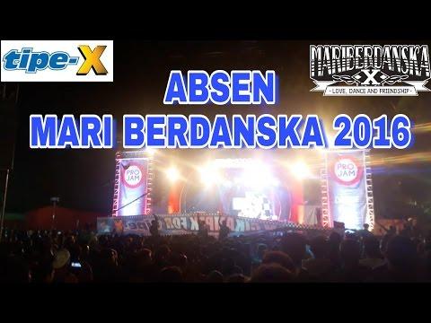 ABSEN _ Tipe X  ' MARI BERDANSKA 2016 Bandung.