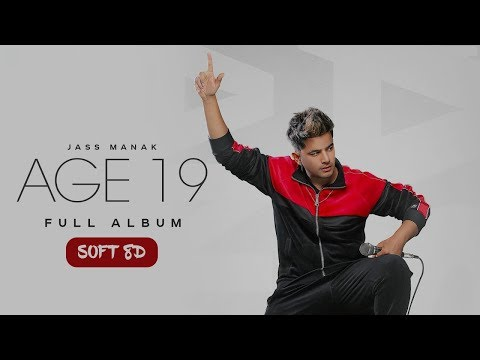 AGE 19 : JASS MANAK (Full Album) Divine Gully Boy | Bohemia | GKL | Geet MP3 (SOFT 8D)
