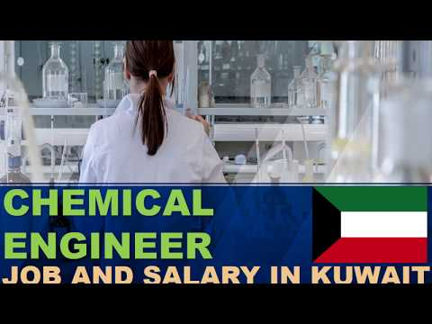 Chemical Engineer Salary In Kuwait - Jobs And Salaries In Kuwait