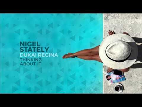 Nigel Stately & Dukai Regina - Thinking About It