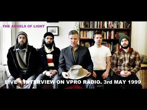 The Angels of Light (US) live + Interview on VPRO Radio.The Netherlands. 3rd May 1999