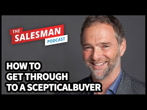 How To Get Through To A Sceptical Buyer With Andrew Grant